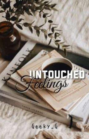 Untouched Feelings✔ [Poetry] by Geeky_G