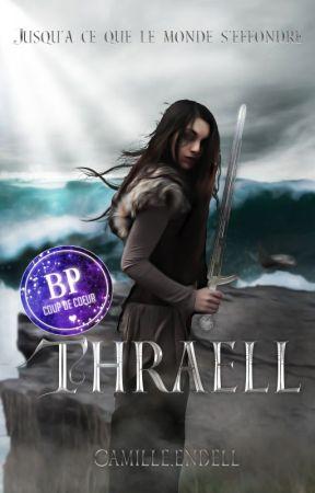 Thraell : jusqu'à ce que le monde s'effondre by CamilleEndell