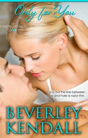 Only For You by BeverleyKendall
