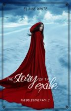 The Story of the Exile (The Belesone Pack #2) by ElaineWhite