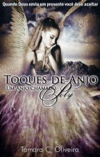 TOQUES DE ANJO - LIVRO 1 - UM ANJO CHAMADO POLY by TamaraCOliveira
