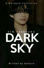 سَــمَــاءٌ مُــظــلِــمَــة|Dark Sky |KTH ✔ by Hyeo_jin
