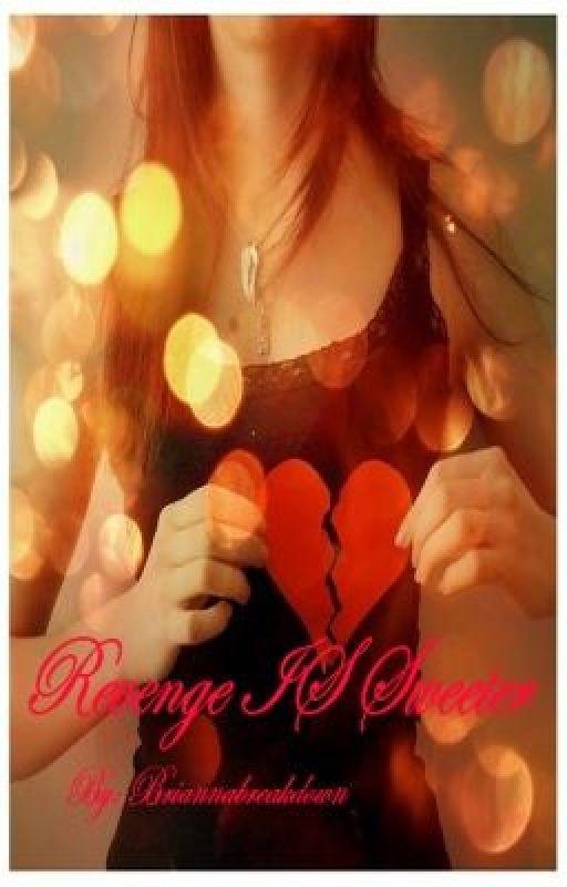 Revenge Is Sweeter by briannabreakdown