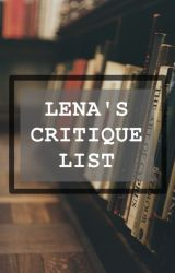 LENA'S CRITIQUE LIST by Lena0209