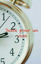 Juste pour un vase by Lacommentatricefolle
