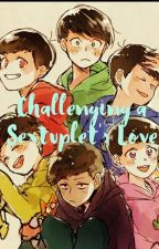 Challenging a Sextuplet's Love! (Osomatsu-San/Hurt!Reader) by KattesMoon
