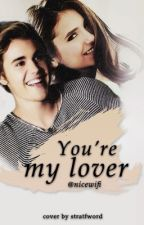 You're My Lover by florencity
