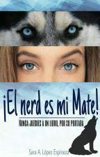 ¡El Nerd Es Mi Mate!  by SaraAbigail9