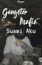 Gangster Mafia Suami aku??? by KimTaehyung_naf