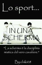 LO SPORT... IN UNA SCHERMA by claki08