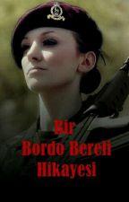 Bir Bordo Bereli Hikayesi (Donduruldu) by ilaydab3