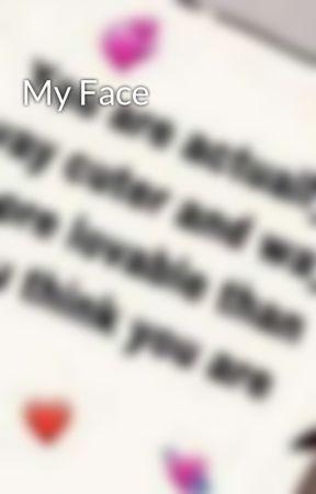 My Face by prettyinpink92