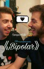《Bipolar》CamperKiller♡ by Finn_Inoob