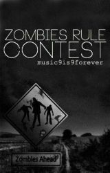 Zombies Rule Contest by music9is9forever