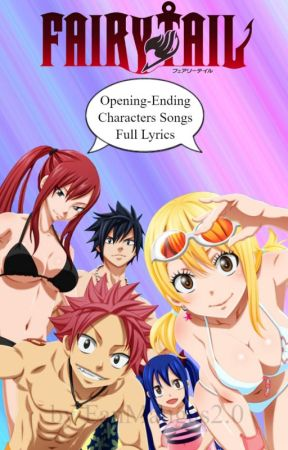 Fairy Tail Opening-Ending & Characters Songs Full Lyrics by FanMangas2_0