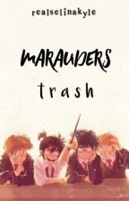 Marauders Trash ▶ HP by RealSelinaKyle