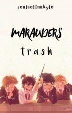 Marauders Trash ▶ HP by RealSelinaKyle