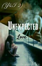 Unexpected Love (Y&I 2) by ClumsyLamaa