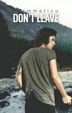 Don't Leave // hs (Italian Translation) by faithxyou