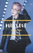 mad love; park jimin  by chim_girl
