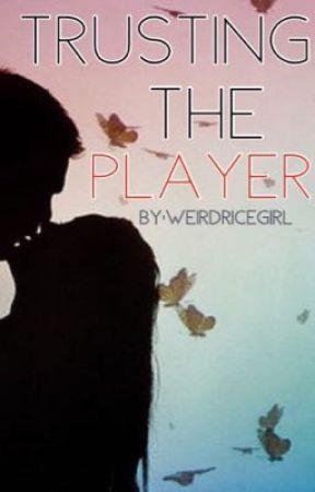 Trusting The Player by weirdricegirl