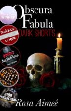 Obscura Fabula (Dark Shorts) by rosaimee