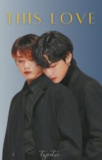 This Love » vkook by taejestic
