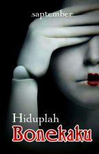 HIDUPLAH BONEKAKU by saptember