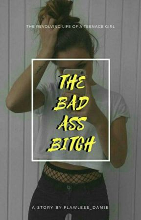 The Bad Ass Bitch by flawless_damie