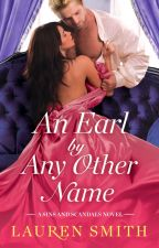 An Earl By Any Other Name (Sins and Scandals book 1) by LaurenSmithAuthor