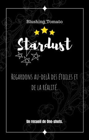 Stardust [Recueil One-shots] by Blushing_Tomato