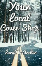 Your Local Cover Shop by LuraTheArcher