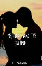 Me, Jake, and the Ground (A TGND One Shot) by magicwords7