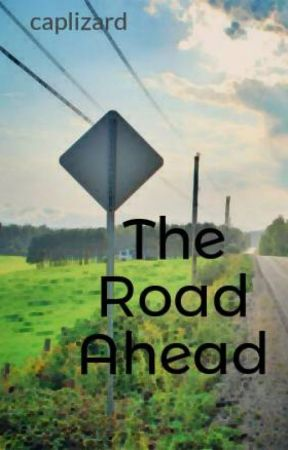 The Road Ahead by caplizard
