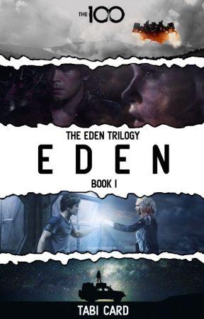 Eden | Bellarke [Eden Trilogy #1] by joonfired