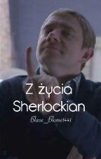 Z życia Sherlockian by Blaue_Blume1441