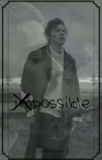 impossible by ziallobsession