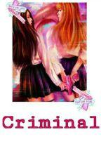 Criminal by Sweet_Kookie1245
