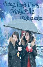 [Chuyển Ver - Hoàn] Băng Tuyết Trong Ngày Hè - Minayeon by DarkSky81