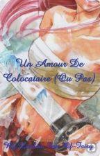 un amour de colocataire Ou Pas (Jerza) by Loulou-Fan-De-Fairy