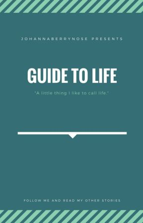 The Guide to Life by JohannaBerryNose