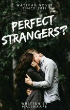 Perfect Strangers?  by Malinaa78