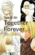 You & Me Together Forever [Yaoi-Mello×Near] by Lawliet-lopez
