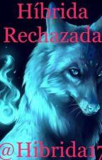 Híbrida Rechazada by Hibrida17
