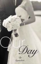 Our Day (Logan Henderson Fanfic) by logansbutt