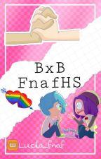 BxB FnafHS  by Lucila_fnaf