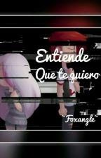 Entiende Que Te Quiero- Foxangle by Unicornio_RosaFriki
