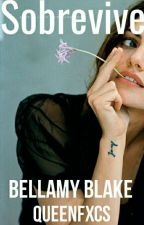 Sobrevive   》Bellamy Blake《 by queenfxcs