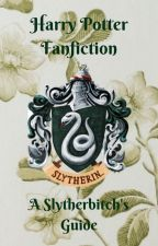 HP Fanfiction - A Slytherbitch's Guide by snwhit02