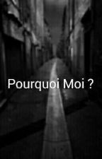 Pourquoi Moi ? [CORRECTION]  by genevieve_horrichs